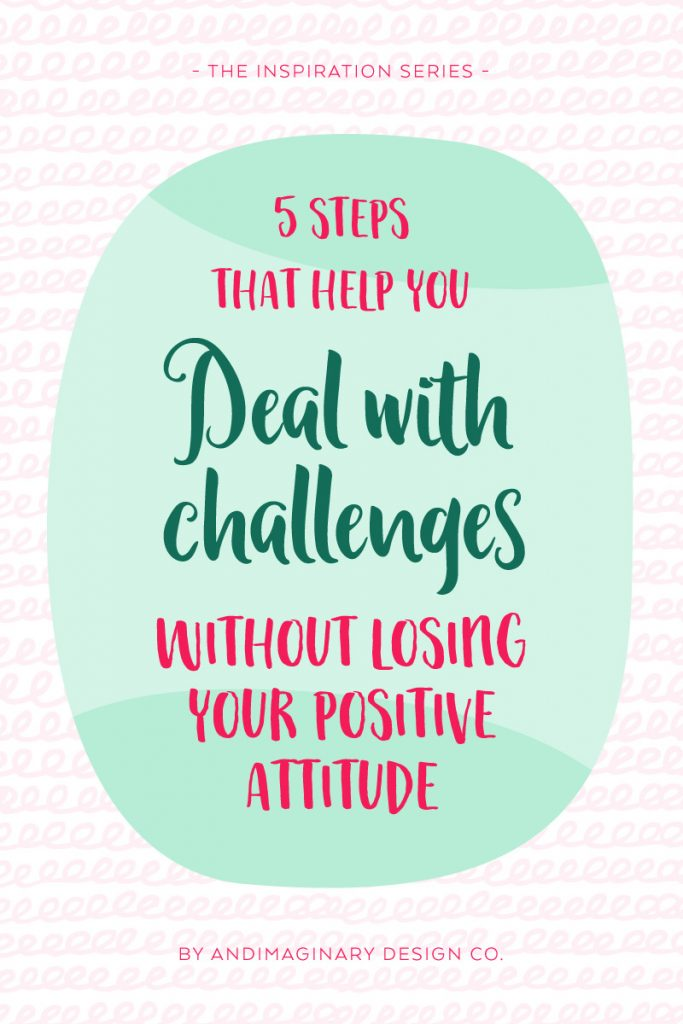 5 Steps that help you deal with challenges