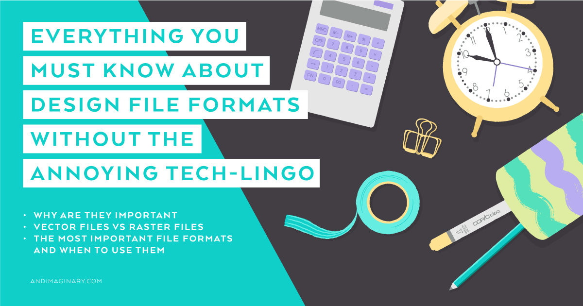 Everything You Must Know About Design File Formats (Without The Annoying Tech-Lingo)