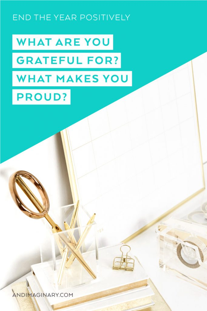 3 Steps to end the year positively: be grateful, be proud and take action