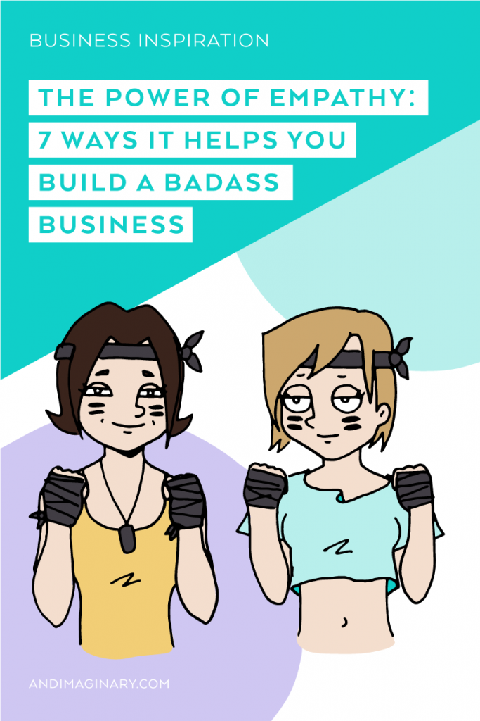 7 ways empathy helps you build a badass business