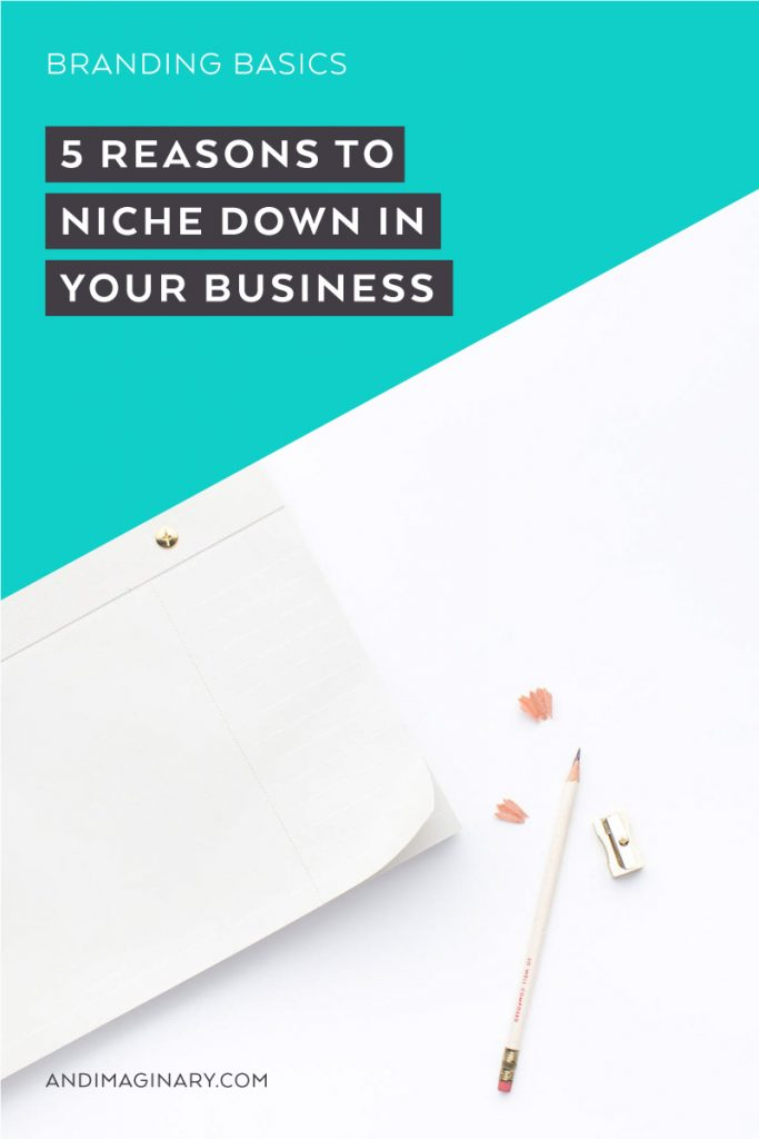 5 reasons to niche down and serve a smaller market
