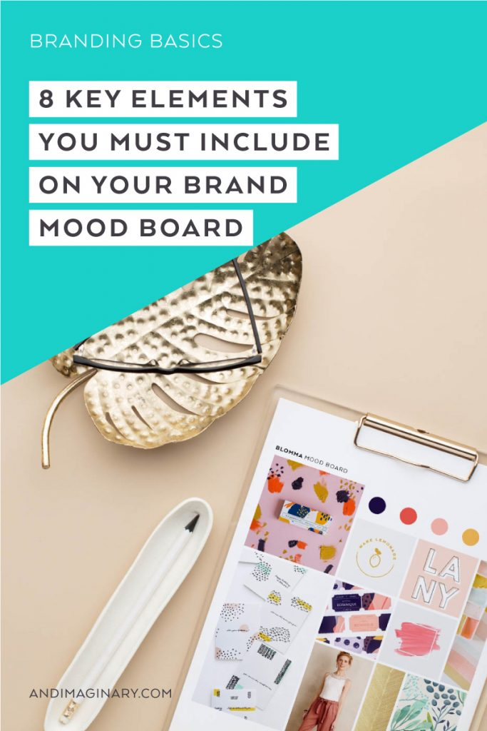 What to include in your brand mood board in order to make it more than just an eye-candy.